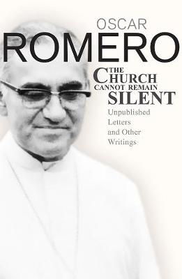 Church Cannot Remain Silent: Unpublished Letters and Other Writings