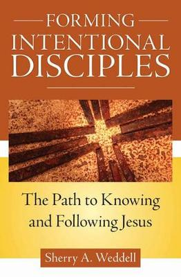 Forming Intentional Disciples The Path To Knowing And Following Jesus