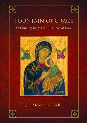 Fountain of Grace: Celebrating 150 Years of the Icon of Love