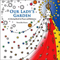 Our Lady's Garden: A Colouring Book for Prayer and Meditation