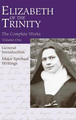 Elizabeth of The Trinity, Complete Works of vol. 1