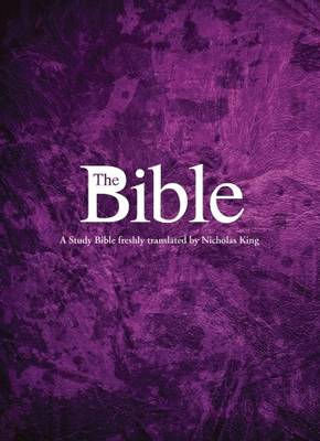 The Bible: A Study Bible freshly translated by Nicholas King