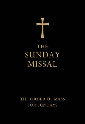 The New Sunday Missal The Order of Mass for Sundays