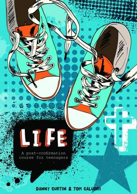 Life: A Post-Confirmation Course for Teenagers - Leader's Book