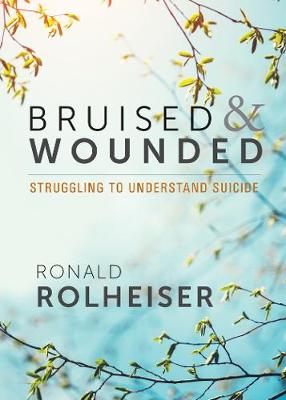 Bruised and Wounded: Struggling to Understand Suicide