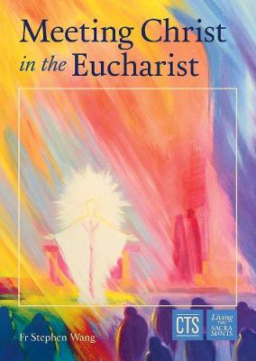 Meeting Christ in the Eucharist