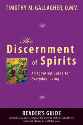 Discernment of Spirits: A Reader's Guide: An Ignatian Guide for Everyday Living