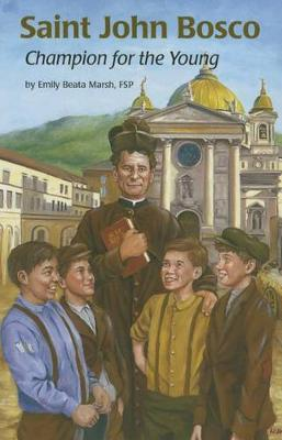 Saint John Bosco: Champion for the Young