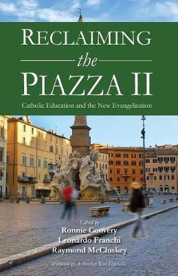 Reclaiming the Piazza II: Catholic Education and the New Evangelisation