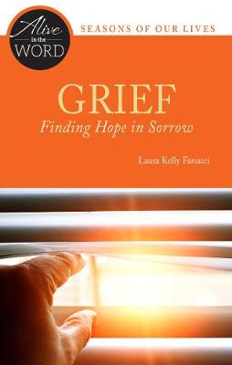 Grief, Finding Hope in Sorrow (Alive in the Word)