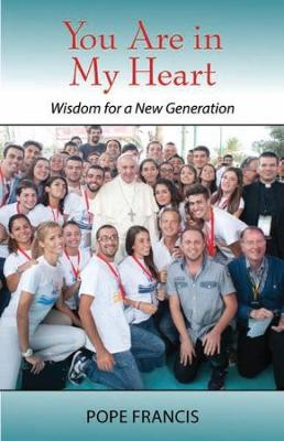 You Are In My Heart: Wisdom for a New Generation