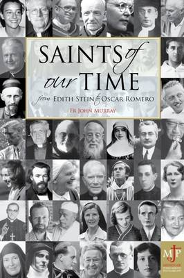 Saints of Our Time: From Edith Stein to Oscar Romero