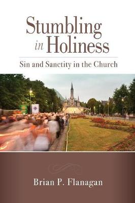 Stumbling in Holiness: Sin and Sanctity in the Church