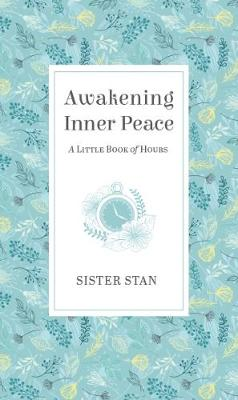 Awakening Inner Peace: A Little Book of Hours
