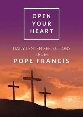 Open Your Heart: Daily Lenten Reflections from Pope Francis
