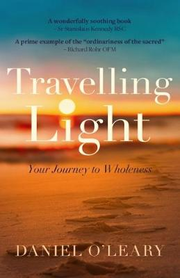 Travelling Light Your Journey to Wholeness