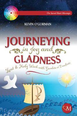 Journeying in Joy and Gladness  Lent & Holy Week with Gaudete et Exsultate