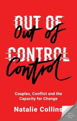 Out of Control Couples Conflict and the Capacity for Change