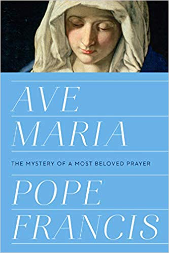 Ave MariaThe Mystery of a Most Beloved Prayer