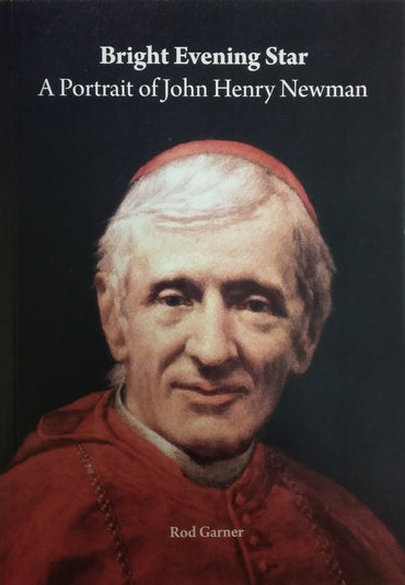 Bright Evening Star A Portrait of John Henry Newman