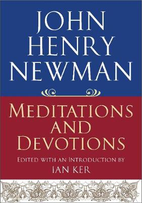 John Henry Newman: Meditations and Devotions