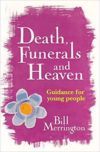 Death, Funerals and Heaven: Guidance for Young People