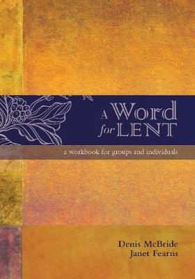 A Word for Lent: a workbook for groups and individuals