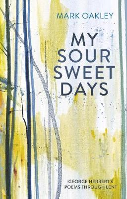 My Sour-Sweet Days: George Herbert's Poems through Lent