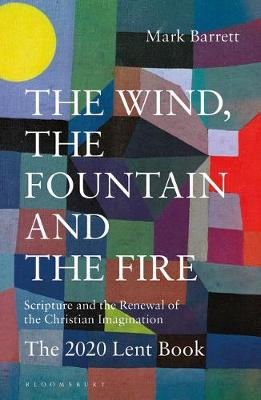 The Wind, the Fountain and the Fire: Scripture and the Renewal of the Christian Imagination