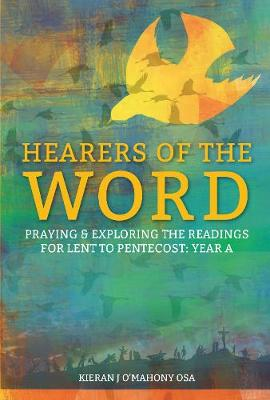 Hearers of the Word - Praying and Exploring the Readings, Lent & Holy Week: Year A