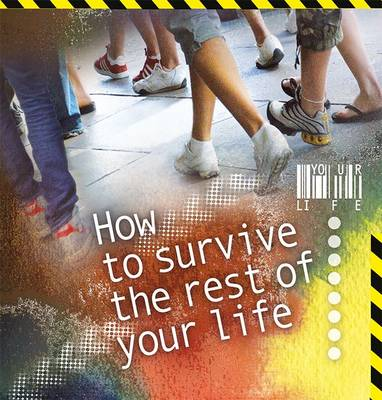 How to Survive the Rest of Your Life -book