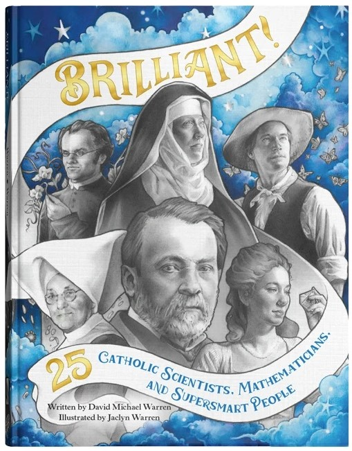 Brilliant! 24 Catholic Scientists, Mathematicians, and Supersmart People