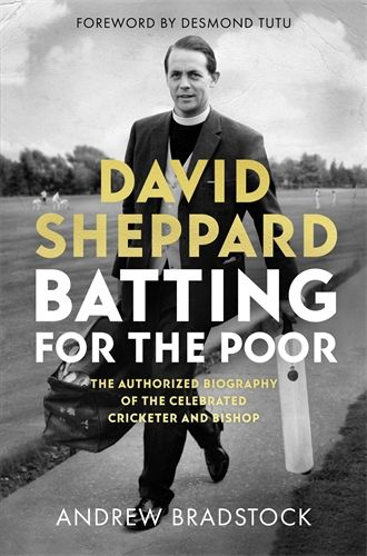 David Sheppard: Batting for the Poor: The authorized biography of the celebrated cricketer and bishop