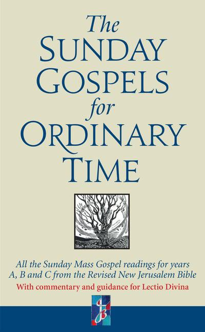 The Sunday Gospels for Ordinary Time: All the Sunday Mass Gospel readings for years A, B and C from the Revised New Jerusalem Bible, with reflections for personal reading