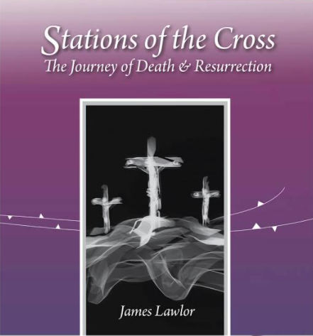 Stations of the Cross: A Journey of Death and Resurrection