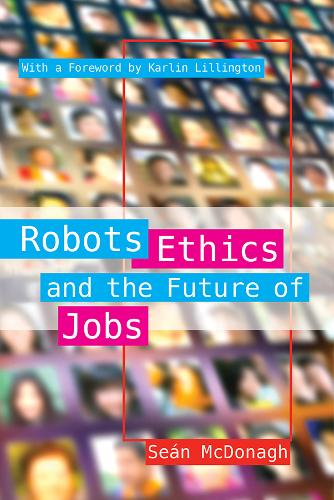 Robots, Ethics and the Future of Jobs