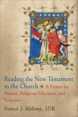 Reading the New Testament in the Church: A Primer for Pastors, Religious Educators, and Believers