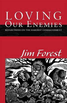 Loving Our Enemies: Reflections on the Hardest Commandment