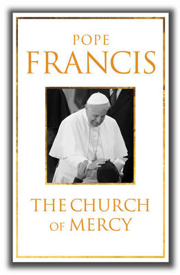 Church of Mercy, The: His First Major Book: A Message of Hope for All People