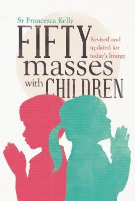 Fifty Masses With Children: Revised and Updated