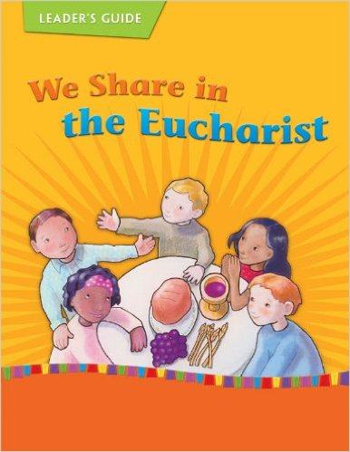 We Share in the Eucharist: Leader's Guide (On Our Way with Jesus)
