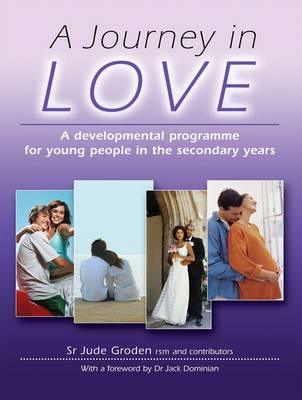 A Journey in Love: 2: A Developmental Programme for Children in the Secondary Years