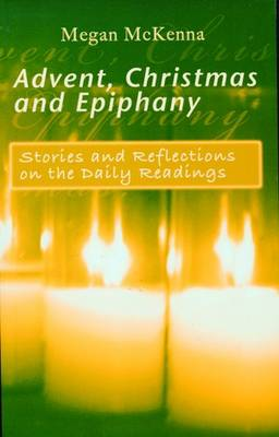 Advent Christmas and Epiphany Stories and Reflections on the Daily Readings