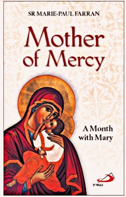 Mother of Mercy: A Month with Mary