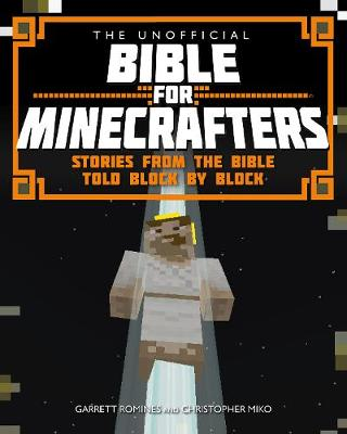 The Unofficial Bible for Minecrafters: Stories from the Bible