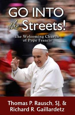 Go into the Streets!: The Welcoming Church of Pope Francis