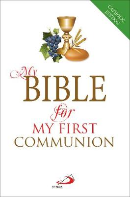 My Bible for My First Communion: Gift Edition