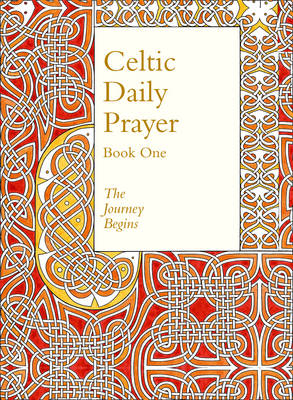 Celtic Daily Prayer: Book One: The Journey Begins - Book 1
