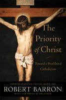 Priority of Christ: Toward a Postliberal Catholicism