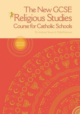 The New GCSE Religious Studies Course for Catholic Schools (Eduqas Route B) Student Guide